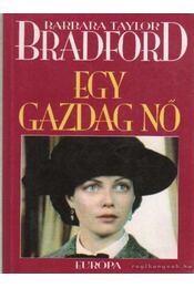Egy gazdag nő - Barbara Taylor BRADFORD - Régikönyvek