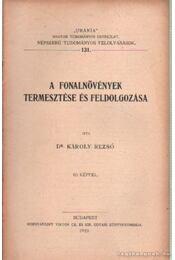 A fonalnövények termesztése és feldolgozása - Károly Rezső dr. - Régikönyvek