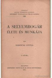 A selyembogár élete és munkája - Kadocsa Gyula - Régikönyvek