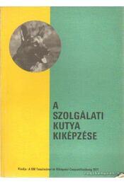 A szolgálati kutya kiképzése - Kováts Zsolt, Dankó Gellért-Győri János - Régikönyvek