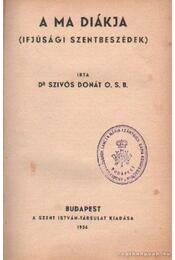 A ma diákja - Szívós Donát - Régikönyvek