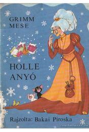 Holle anyó - Grimm - Régikönyvek