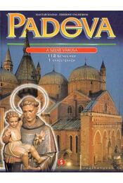Padova - A szent városa - Gasparotto, Cesira - Régikönyvek