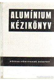 Alumínium kézikönyv - Duray Zoltán dr. - Régikönyvek