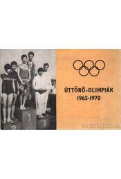 Úttörő-olimpiák 1965-1970 - Tekeauer Péter - Régikönyvek