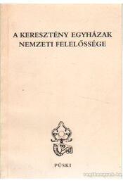 A keresztény egyházak nemzeti felelősége - Bene Éva dr. - Régikönyvek