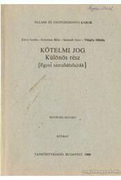 Kötelmi jog - Különös rész - Világhy Miklós, Sárándi Imre, Eörsi Gyula, Kemenes Béla - Régikönyvek