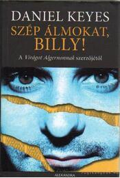 Szép álmokat, Billy! - Daniel Keyes - Régikönyvek
