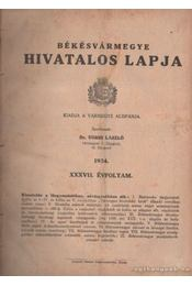 Békésvármegye hivatalos lapja 1934. XXXVII. évfolyam (teljes) - Dr. Ugrin László (szerk.) - Régikönyvek