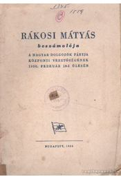 Rákosi Mátyás beszámolója a Magyar Dolgozók Pártja Központi Vezetőségének 1950. február 10-i ülésén - Régikönyvek