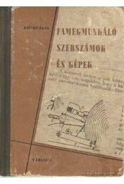 Famegmunkáló szerszámok és gépek - Becske Ödön - Régikönyvek