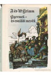 Gyermek- és családi mesék - Grimm, Wilhelm és Jakob - Régikönyvek