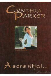 A sors útjai - Cynthia Parker - Régikönyvek