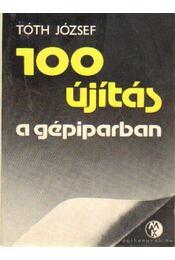 100 újítás gépiparban - Tóth József - Régikönyvek