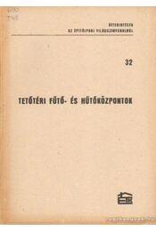 Tetőtéri fűtő- és hűtőközpontok - Sallai Gyula - Régikönyvek