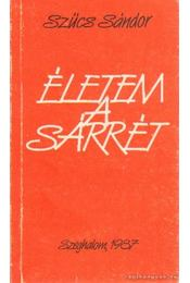 Életem a Sárrét (dedikált) - Szűcs Sándor - Régikönyvek