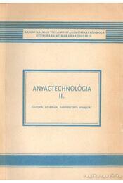 Anyagtechnológia II. - Apáti Attila, Csabai István, Cserhalmi Tibor, Majthényi Lajos - Régikönyvek
