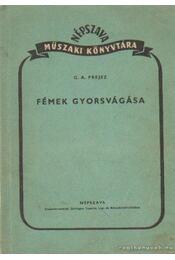 Fémek gyorsvágása - Prejsz, G. A. - Régikönyvek