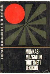 Munkásmozgalomtörténeti lexikon - Több szerző - Régikönyvek