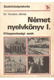 Német nyelvkönyv I. - Közgazdasági szak - Kovács János dr. - Régikönyvek