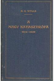 A nagy katasztrófa - H.G. Wells - Régikönyvek