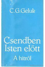 Csendben Isten előtt - Geluk, C. G. - Régikönyvek