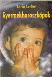 Gyermekhoroszkópok - Cortesi, Anita - Régikönyvek