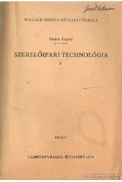 Szerelőipari technológia I. - Endre Árpád - Régikönyvek