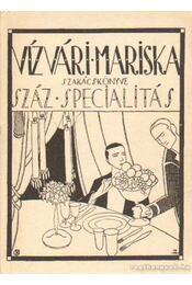 Vízvári Mariska szakácskönyve - Vízváry Mariska - Régikönyvek