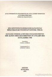Régi magyar nyomtatványok 1700-ig - Varga András - Régikönyvek
