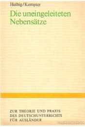 Die uneingeleiteten Nebensatze - Helbig,Gerhard, Kempter, Fritz - Régikönyvek