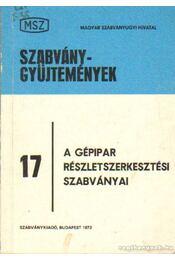 A gépipar részletszerkesztési szabványai - Mányai Tibor - Régikönyvek