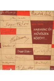 Harminc év művészek között - Kun Imre - Régikönyvek