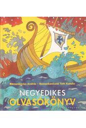 Negyedikes olvasókönyv - Romankovics  András, Romankovicsné Tóth Katalin - Régikönyvek