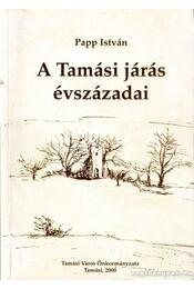 A Tamási járás évszázadai - Papp István - Régikönyvek