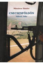 Csecsenföldön - Mészáros Sándor - Régikönyvek