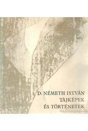 Tájképek és történetek - D. Németh István - Régikönyvek