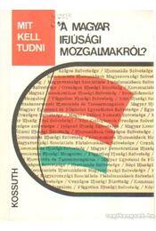 Mit kell tudni a magyar ifjúsági mozgalmakról? - Tóth András, Csikós József - Régikönyvek