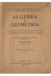 Algebra és geométria - Grész Leó - Régikönyvek