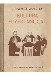 Kultúra füzértanccal - Ambrus Zoltán - Régikönyvek