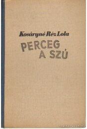 Perceg a szú - Kosáryné Réz Lola - Régikönyvek