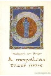 A megváltás tüzes műve - Bingen, Hildegard Von - Régikönyvek