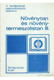 Növénytan és növénytermesztéstan III. - Petrovics Jenő - Régikönyvek