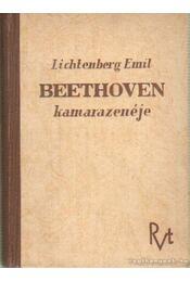 Beethoven kamarazenéje - Lichtenberg Emil - Régikönyvek