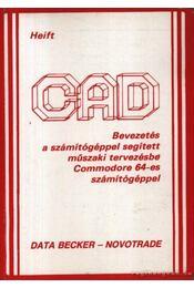 CAD Bevezetés a számítógéppel segített műszaki tervezésbe Commodore 64-es számítógéppel - Heift - Régikönyvek