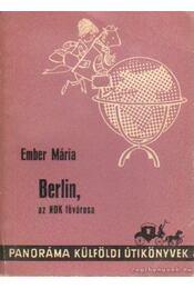 Berlin, az NDK fővárosa - Ember Mária - Régikönyvek