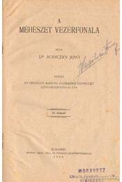 A méhészet vezérfonala - Rodiczky Jenő Dr. - Régikönyvek