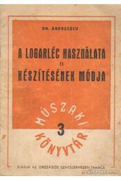 A logarléc használata és készítésének módja - Andreescu, GH. - Régikönyvek