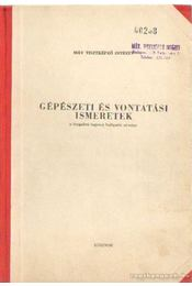 Gépészeti és vontatási ismeretek - Barcsi János - Régikönyvek