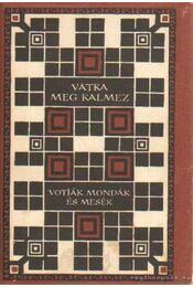 Vatka meg Kalmez - Domokos Péter - Régikönyvek